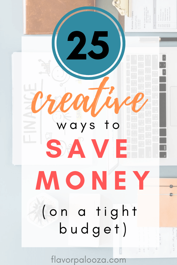 25+ Creative Ways to Save Money (on a Tight Budget)   Flavorpalooza